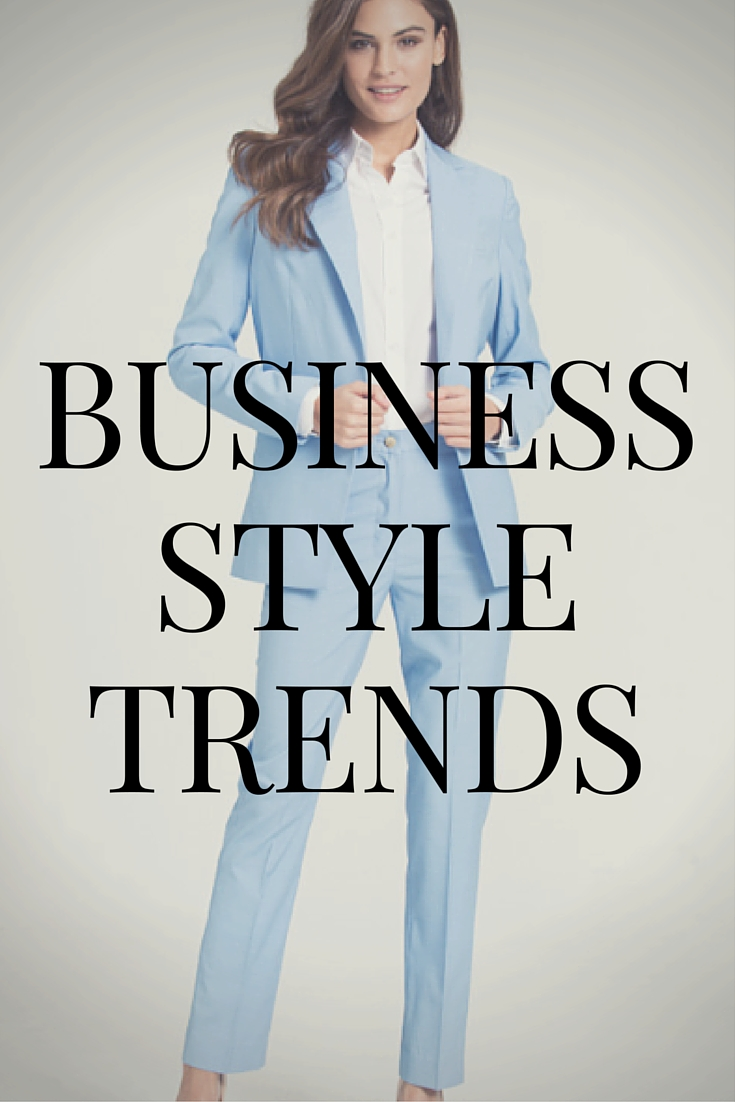 Business Style Trends & Work Outfit Ideas