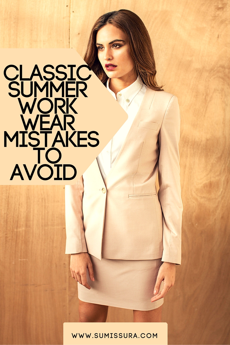 Classic Summer Work Wear Mistakes to Avoid